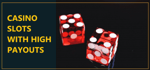 casinos and slots with high payouts