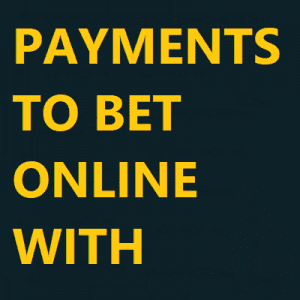 payments to bet online with